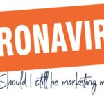 Marketing Ideas to help your Customers Impacted by the Coronavirus (COVID-19)
